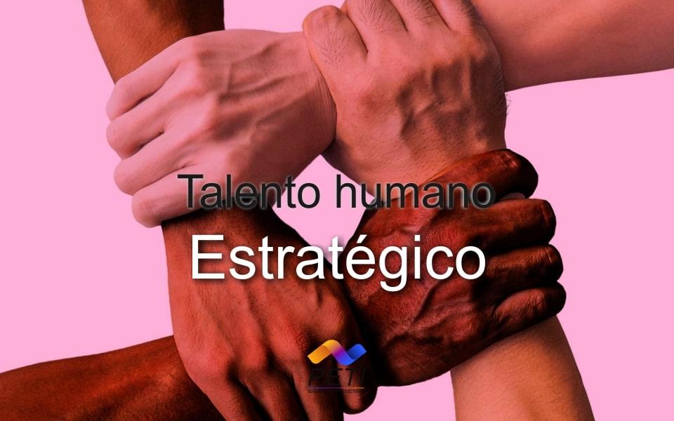 Talento Humano Estratégico