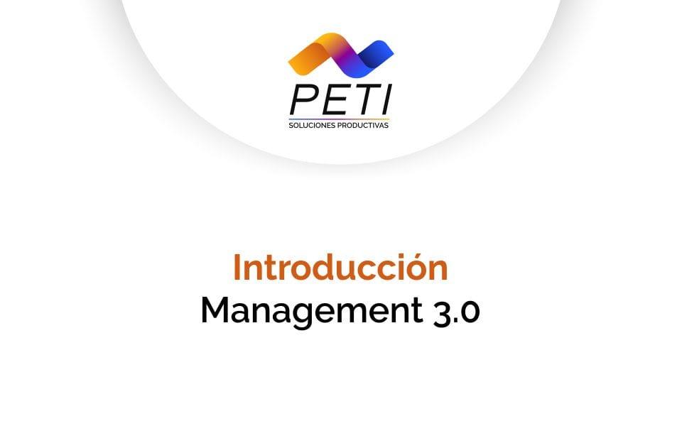 Introducción Management 3.0 - PETI Soluciones Productivas