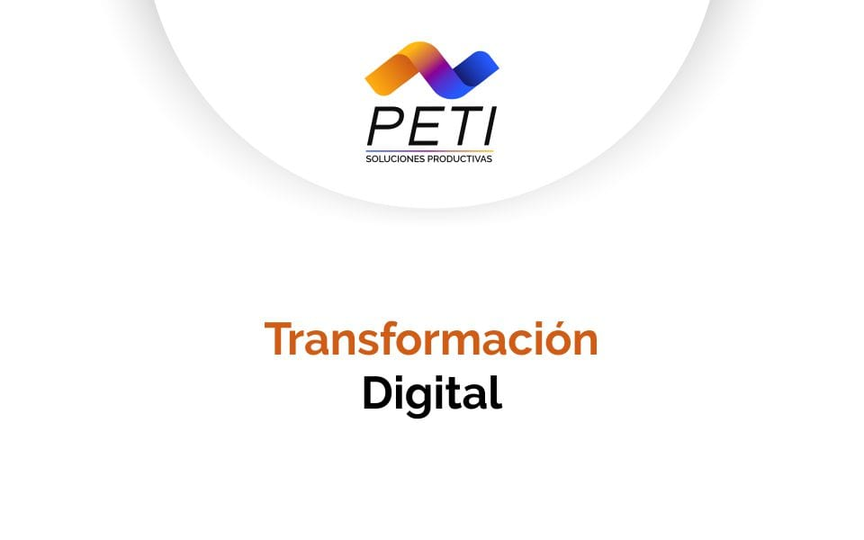 Presentación Transformación Digital - PETI Soluciones Productivas